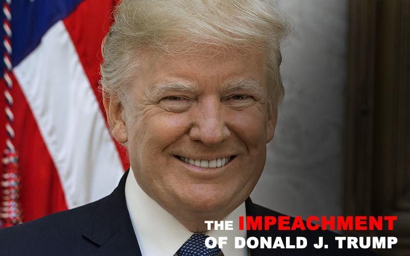 The Impeachment of Donald Trump, Donald Trump, Impeachment